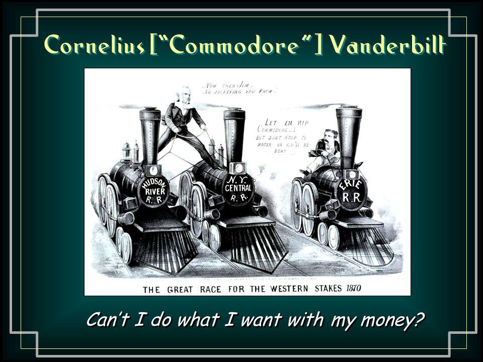 Cornelius [ Commodore ] Vanderbilt